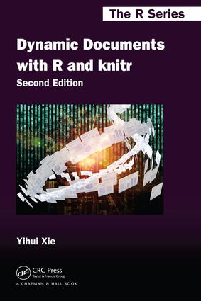 Dynamic Documents with R and knitr - CRC Press Book