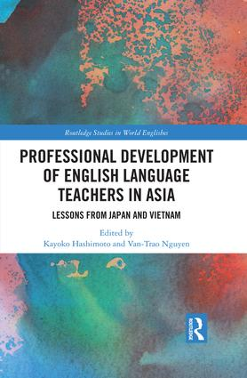 Professional Development of English Language Teachers in Asia: Lessons from Japan and Vietnam book cover
