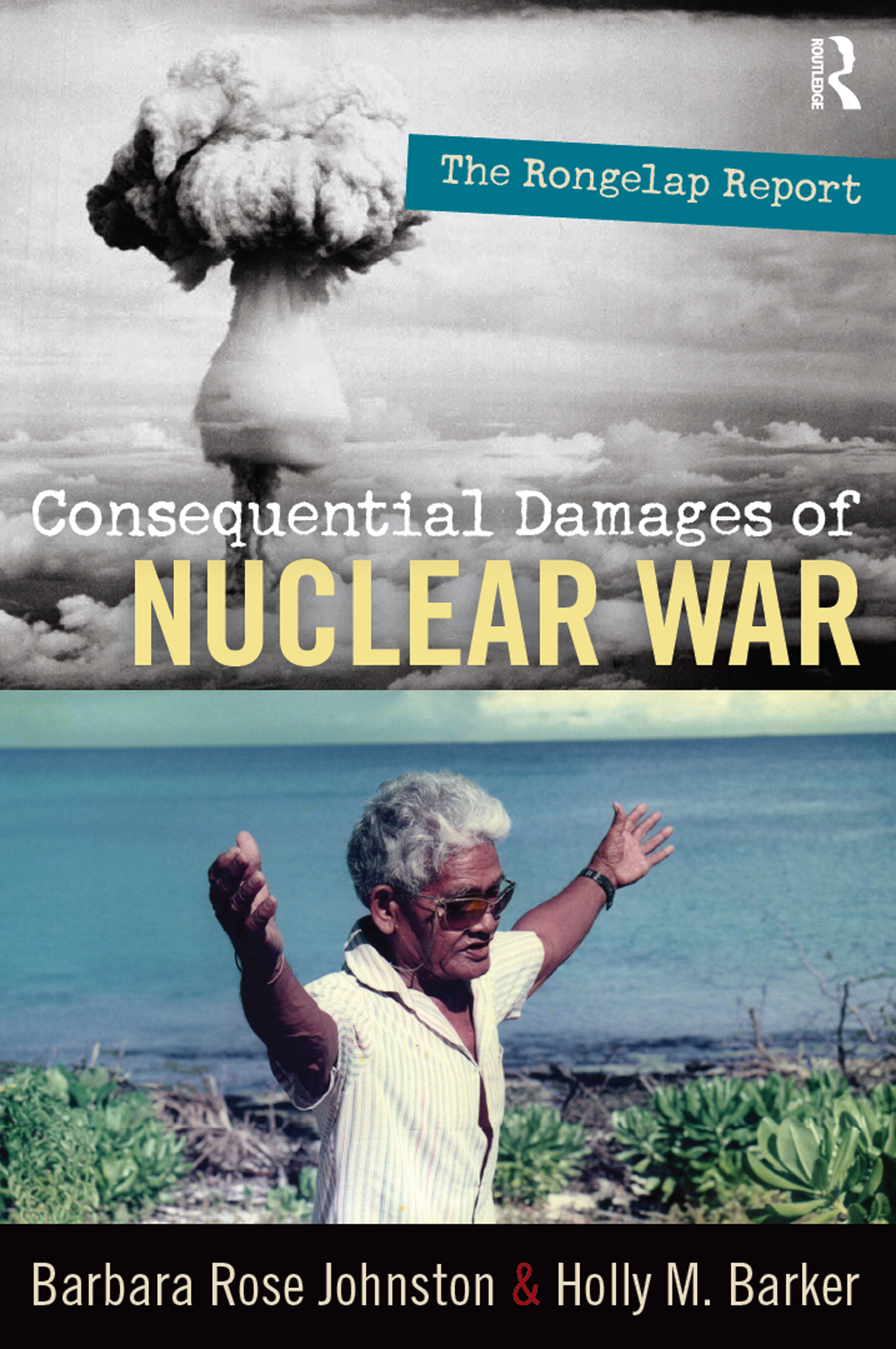Consequential Damages of Nuclear War: The Rongelap Report book cover