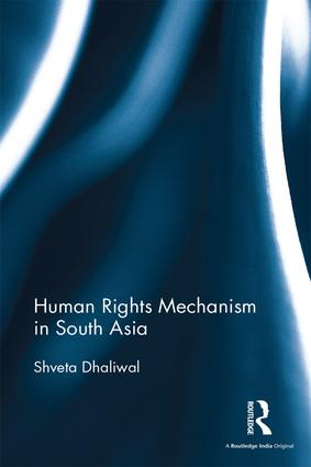Human Rights Mechanism in South Asia: 1st Edition (Hardback) book cover