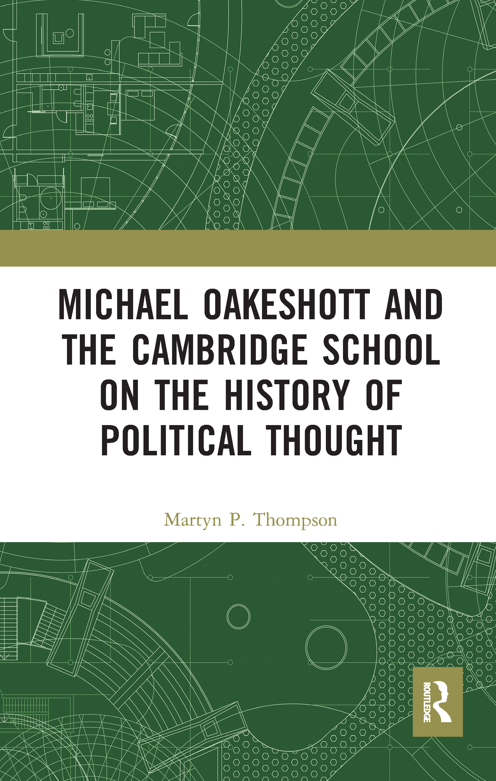 Michael Oakeshott and the Cambridge School on the History of Political Thought