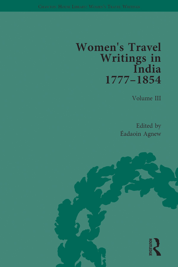 Women's Travel Writings in India 1777–1854: Volume III: Mrs A. Deane, A Tour through the Upper Provinces of Hindustan (1823); and Julia Charlotte Maitland, Letters from Madras During the Years 1836-39, by a Lady (1843) book cover