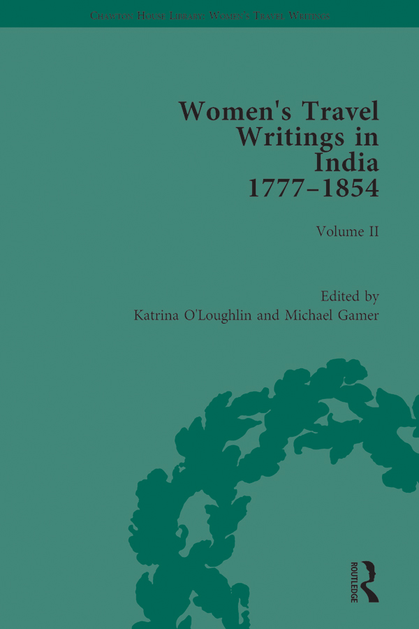 Women's Travel Writings in India 1777–1854: Volume II: Harriet Newell, Memoirs of Mrs Harriet Newell, Wife of the Reverend Samuel Newell, American Missionary to India (1815); and Eliza Fay, Letters from India (1817) book cover