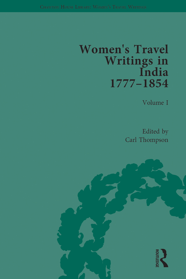 Women's Travel Writings in India 1777–1854: Volume I: Jemima Kindersley, Letters from the Island of Teneriffe, Brazil, the Cape of Good Hope and the East Indies (1777); and Maria Graham, Journal of a Residence in India (1812) book cover