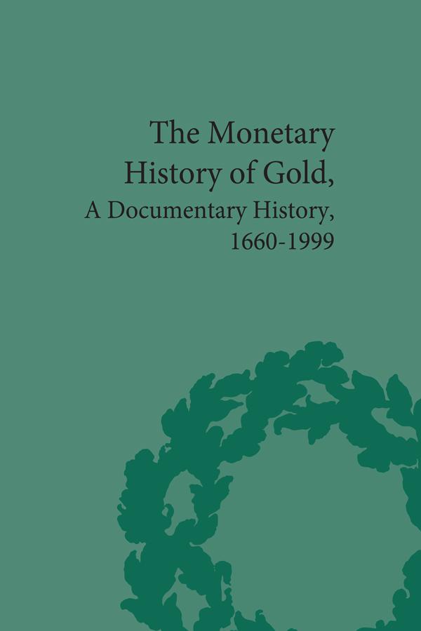 The Monetary History of Gold