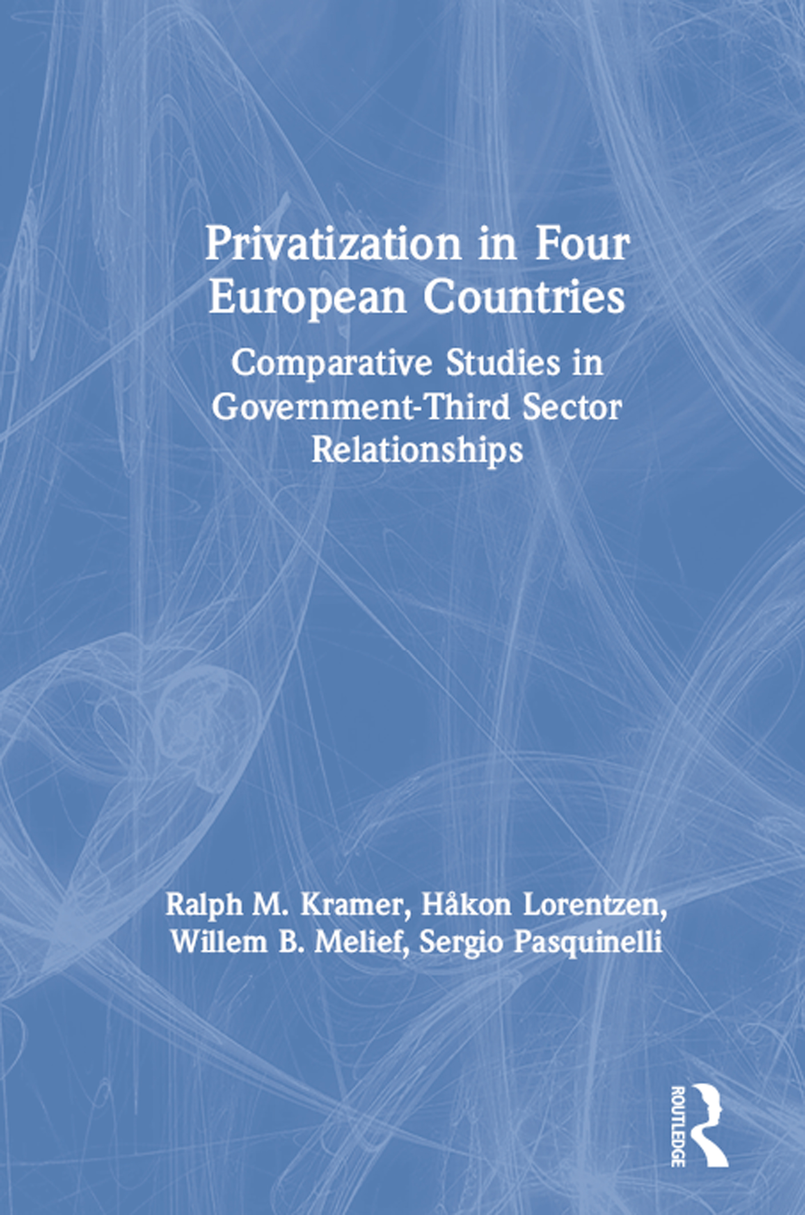 Privatization in Four European Countries: Comparative Studies in Government - Third Sector Relationships
