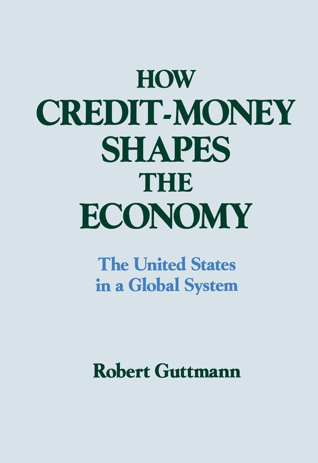 How Credit-money Shapes the Economy: The United States in a Global System