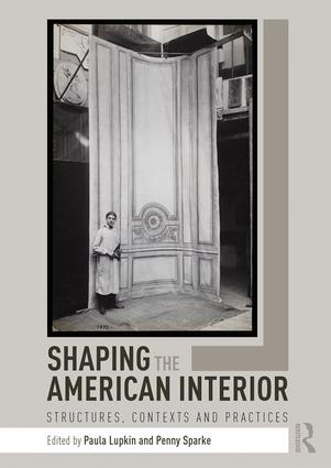 Shaping the American Interior: Structures, Contexts and Practices book cover