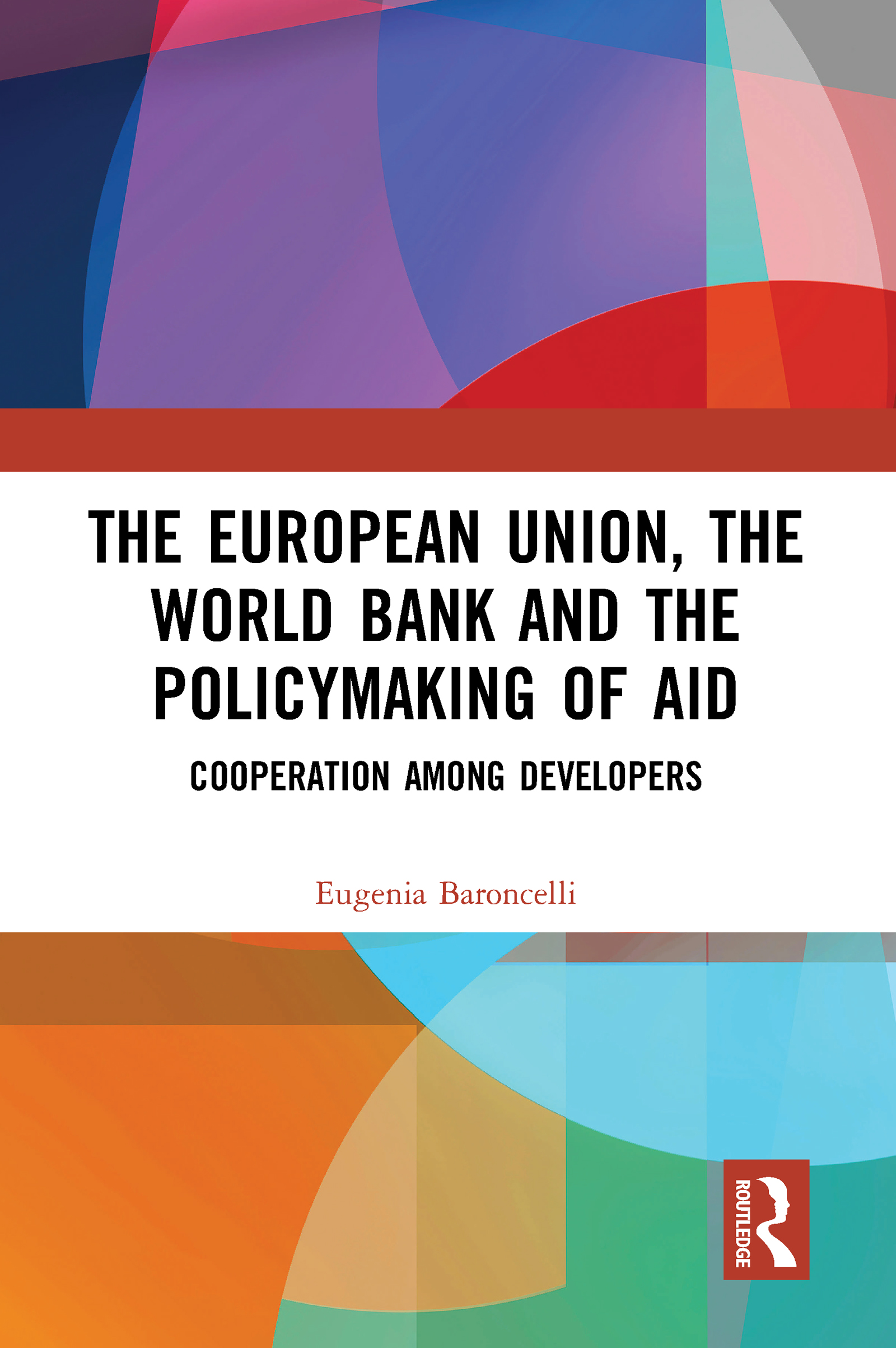 The European Union, the World Bank and the Policymaking of Aid