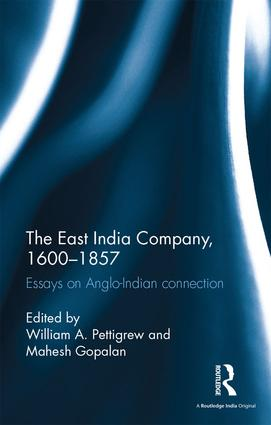 The East India Company, 1600-1857: Essays on Anglo-Indian connection, 1st Edition (Hardback) book cover