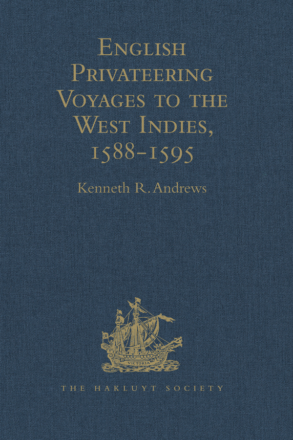 English Privateering Voyages to the West Indies, 1588-1595