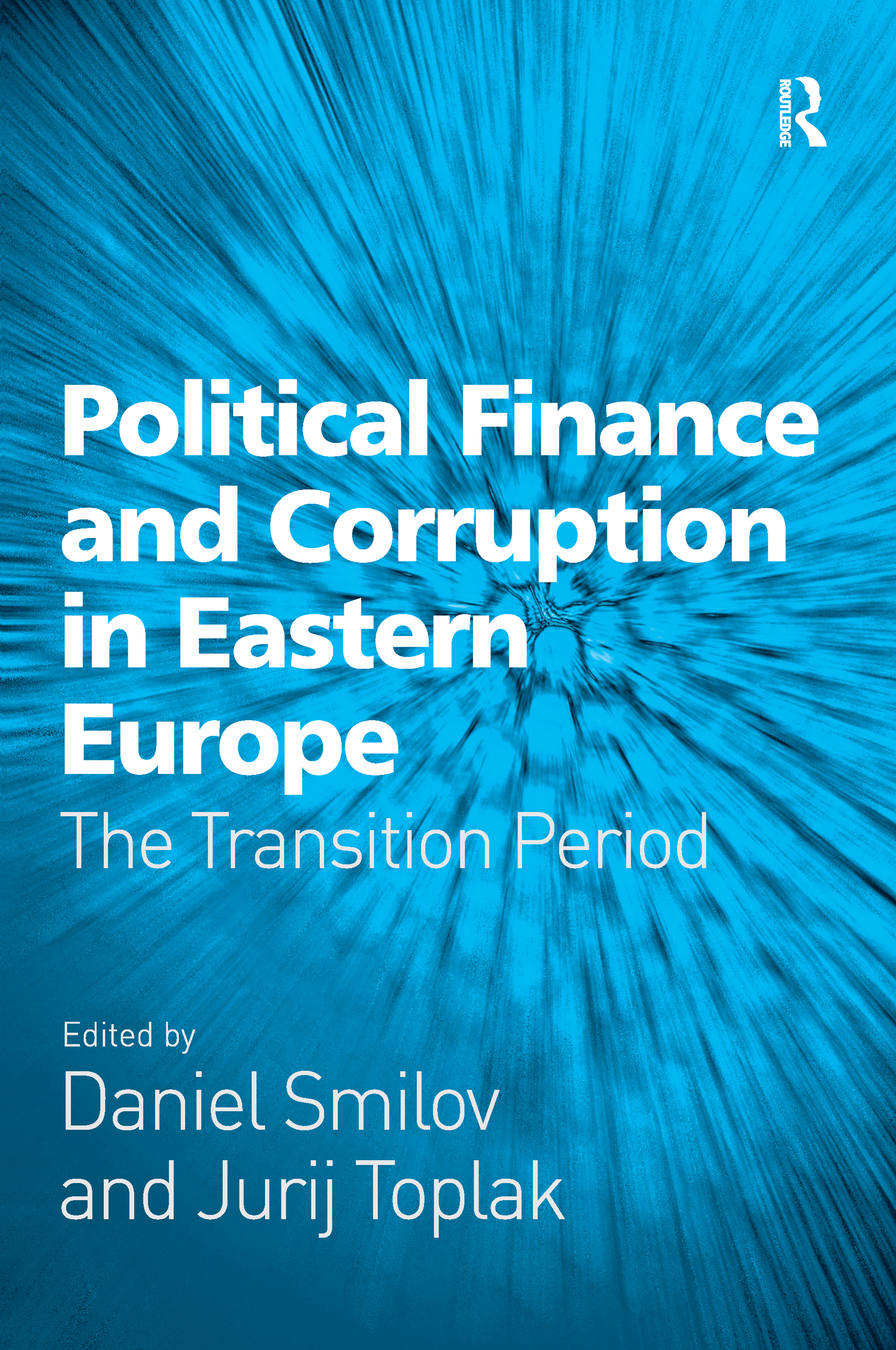 Political Finance and Corruption in Eastern Europe
