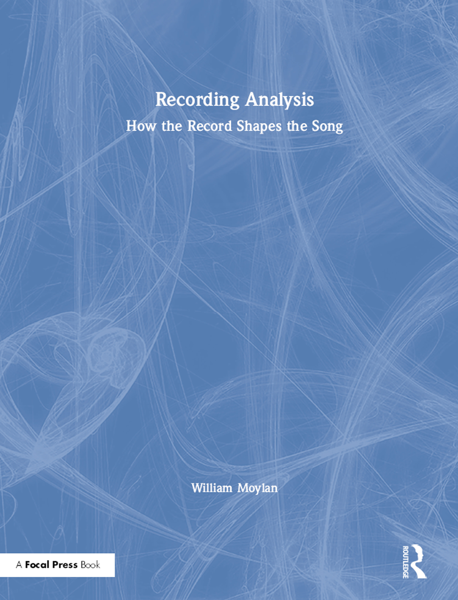 Recording Analysis: How the Record Shapes the Song book cover