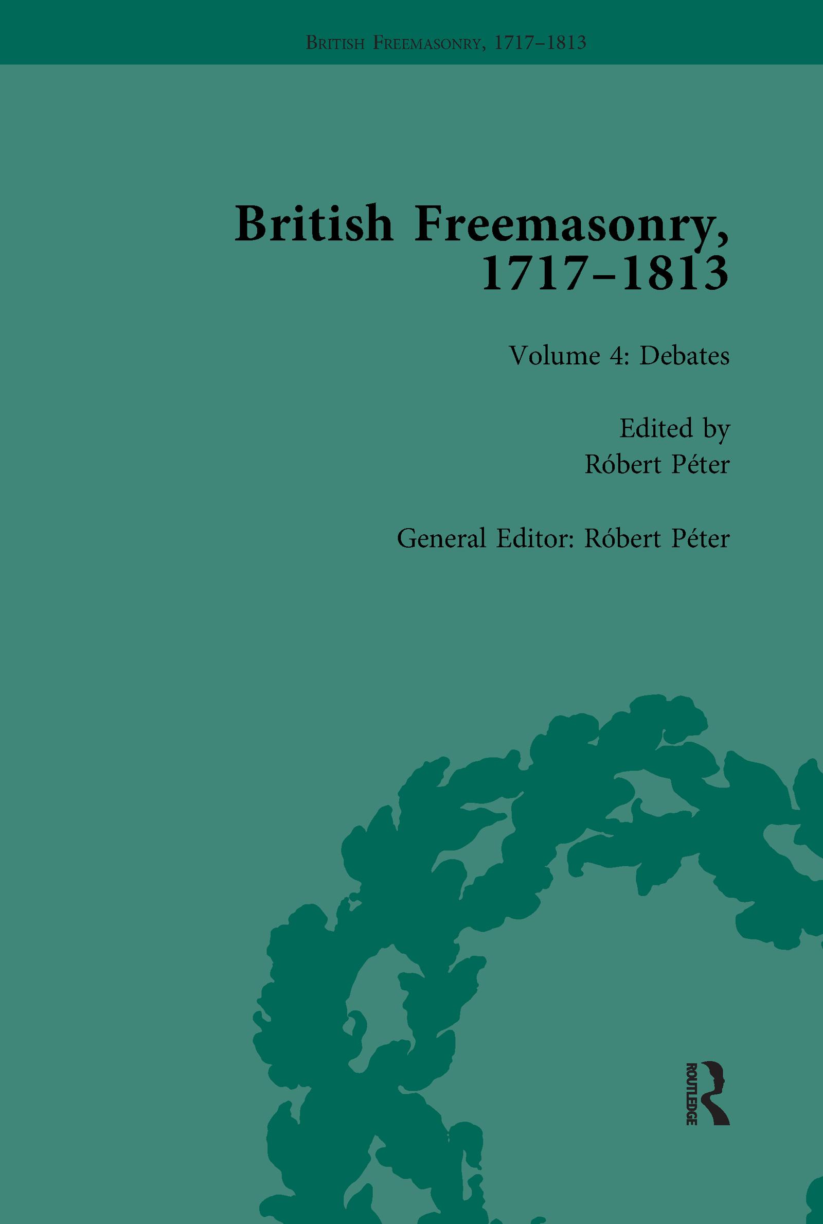 British Freemasonry, 1717-1813 Volume 4