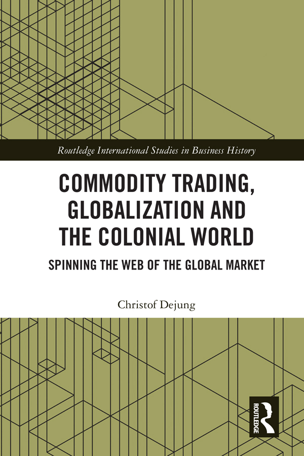 Commodity Trading, Globalization and the Colonial World