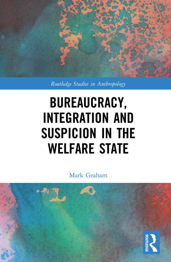 Bureaucracy, Integration and Suspicion in the Welfare State