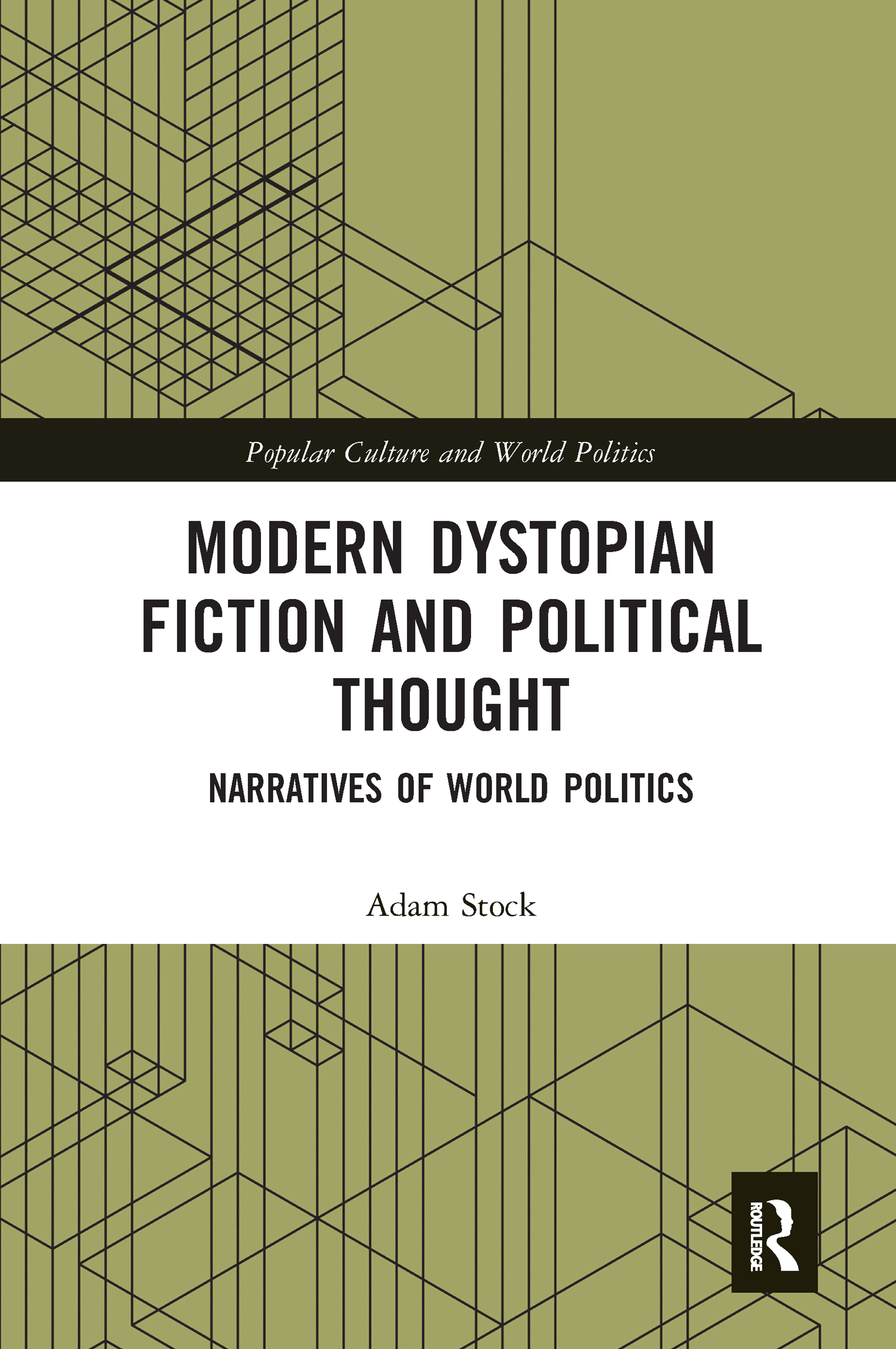 Modern Dystopian Fiction and Political Thought
