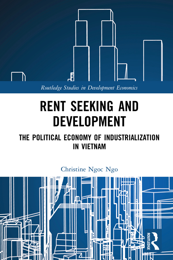 Rent Seeking and Development: The Political Economy of Industrialization in Vietnam. book cover