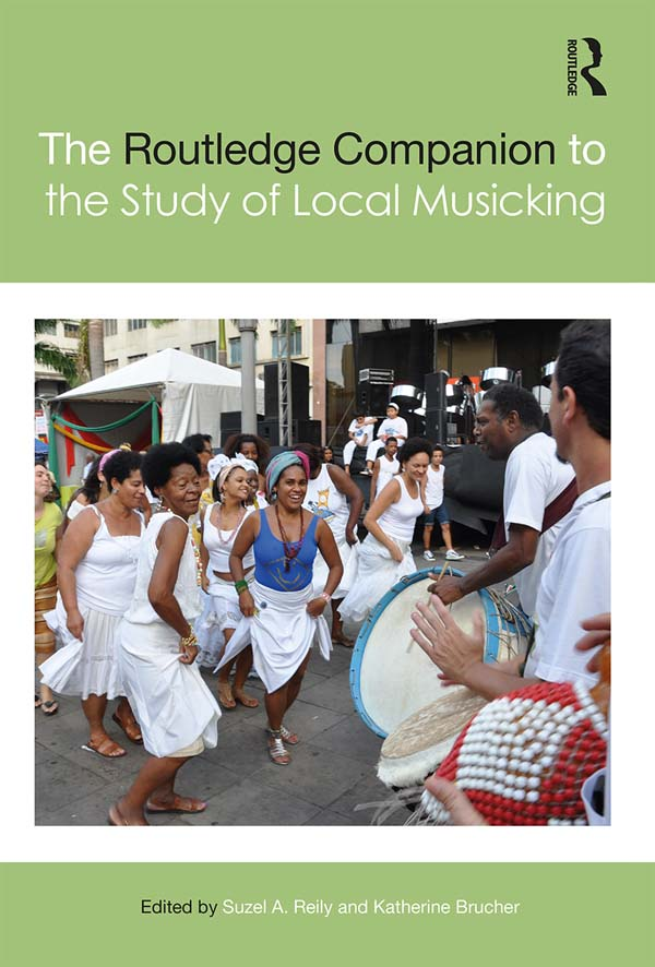 The Routledge Companion to the Study of Local Musicking