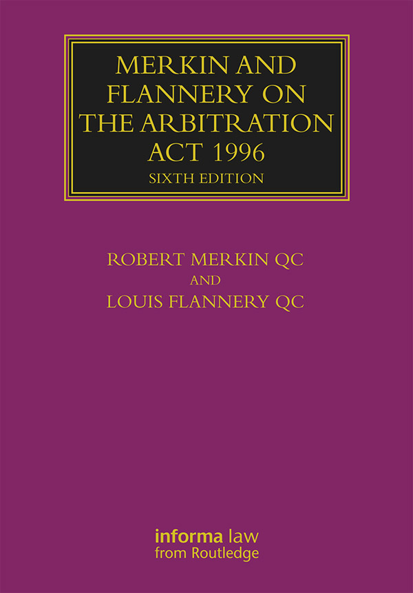 Merkin and Flannery on the Arbitration Act 1996