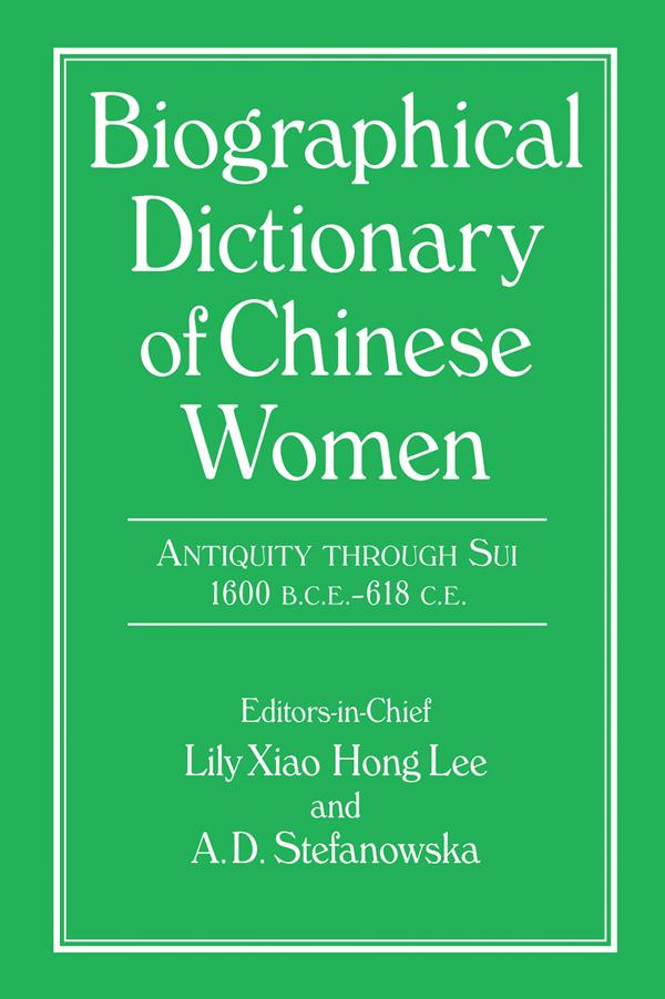 Biographical Dictionary of Chinese Women: Antiquity Through Sui, 1600 B.C.E. - 618 C.E