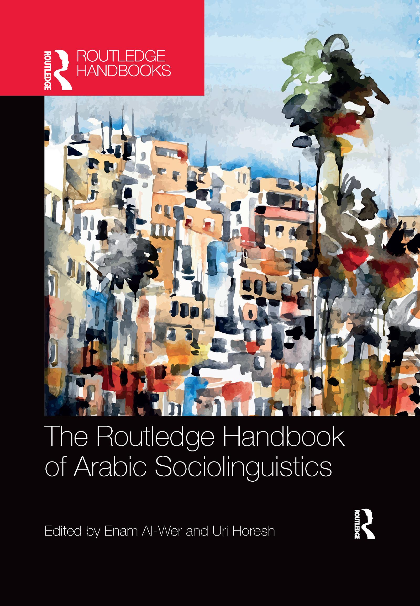 The Routledge Handbook of Arabic Sociolinguistics
