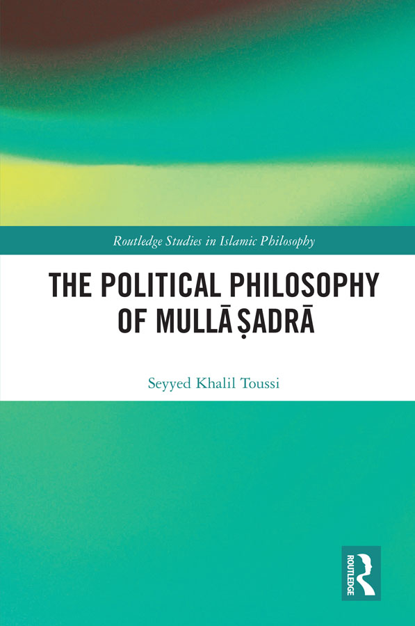 The Political Philosophy of Mullā Ṣadrā book cover
