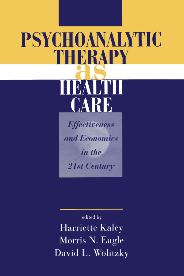 Psychoanalytic Therapy as Health Care: Effectiveness and Economics in the 21st Century book cover