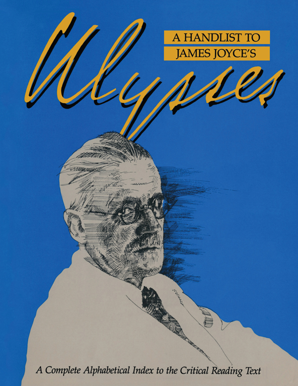 A Handlist to James Joyce's Ulysses: A Complete Alphabetical Index to the Critical Reading Text book cover