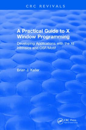 A Practical Guide To X Window Programming: Developing Applications with the XT Intrinsics and OSF/Motif, 1st Edition (Hardback) book cover