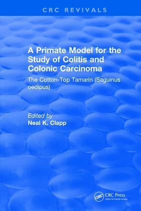 A Primate Model for the Study of Colitis and Colonic Carcinoma The Cotton-Top Tamarin (Saguinus oedipus): 1st Edition (Hardback) book cover