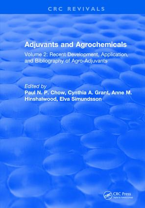 Adjuvants and Agrochemicals: Volume 2: Recent Development, Application, and Bibliography of Agro-Adjuvants, 1st Edition (Hardback) book cover