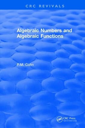 Algebraic Numbers and Algebraic Functions: 1st Edition (Hardback) book cover