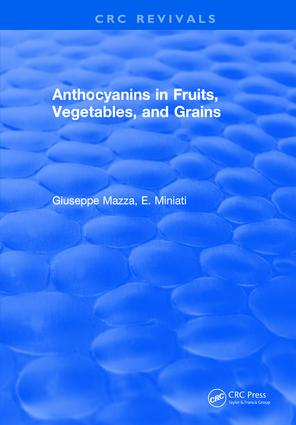 Anthocyanins in Fruits, Vegetables, and Grains: 1st Edition (Hardback) book cover