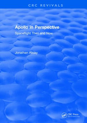 Apollo in Perspective: Spaceflight Then and Now, 1st Edition (Hardback) book cover