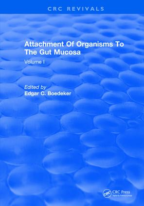 Attachment Of Organisms To The Gut Mucosa: Volume I, 1st Edition (Hardback) book cover