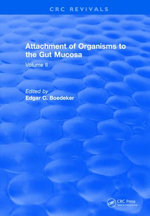Attachment Of Organisms To The Gut Mucosa: Volume II, 1st Edition (Hardback) book cover