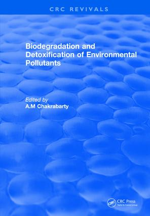 Biodegradation and Detoxification of Environmental Pollutants: 1st Edition (Hardback) book cover