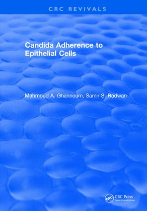 Candida Adherence to Epithelial Cells: 1st Edition (Hardback) book cover