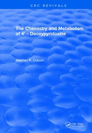 The Chemistry and Metabolism of 4' - Deoxypyridoxine: 1st Edition (Hardback) book cover