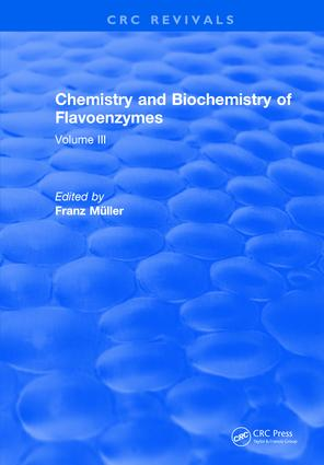 Chemistry and Biochemistry of Flavoenzymes: Volume III, 1st Edition (Hardback) book cover