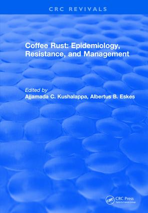 Coffee Rust: Epidemiology, Resistance and Management: 1st Edition (Hardback) book cover