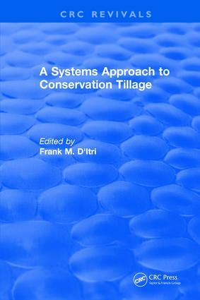 A Systems Approach to Conservation Tillage: 1st Edition (Hardback) book cover