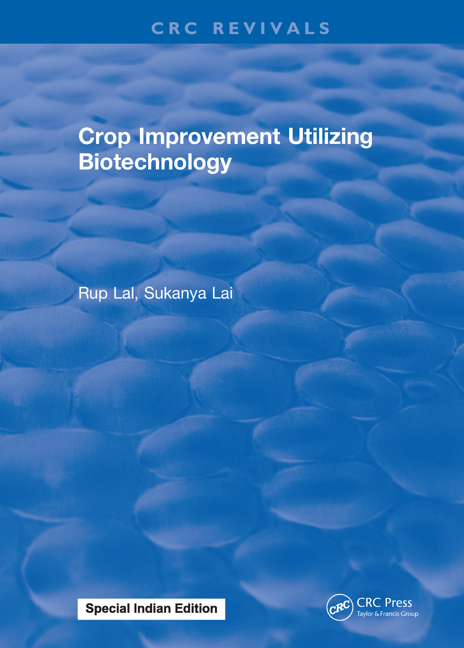 Crop Improvement Utilizing Biotechnology: 1st Edition (Hardback) book cover