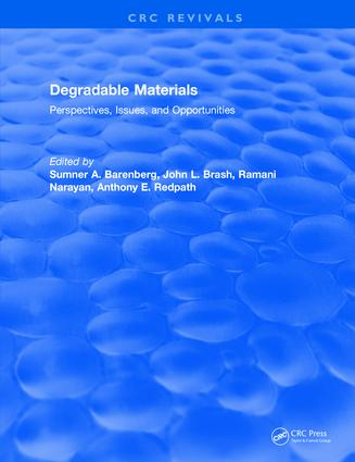 Degradable Materials: Perspectives, Issues, and Opportunities, 1st Edition (Hardback) book cover