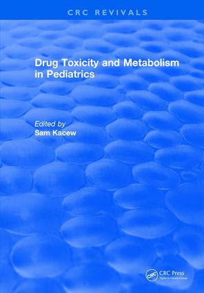 Drug Toxicity and Metabolism in Pediatrics: 1st Edition (Hardback) book cover