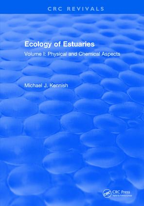 Ecology of Estuaries: Volume 1: Physical and Chemical Aspects, 1st Edition (Hardback) book cover