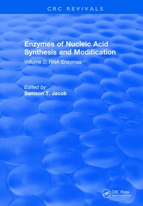 Enzymes of Nucleic Acid Synthesis and Modification: Volume 2: RNA Enzymes, 1st Edition (Hardback) book cover