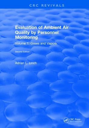 Evaluation Ambient Air Quality By Personnel Monitoring: Volume 1: Gases and Vapors, 2nd Edition (Hardback) book cover