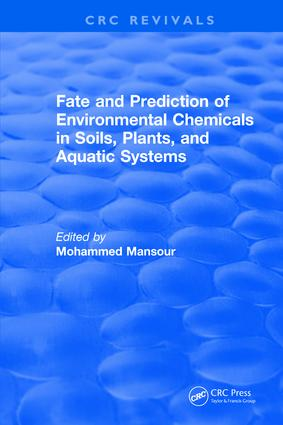 Fate And Prediction Of Environmental Chemicals In Soils, Plants, And Aquatic Systems: 1st Edition (Hardback) book cover